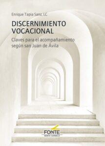 """""""Discernimiento vocacional"""", del P. Enrique Tapia, LC, el libro más vendido de la editorial Monte Carmelo"""
